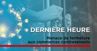 Menace de fermeture aux commerces contrevenants – Québec