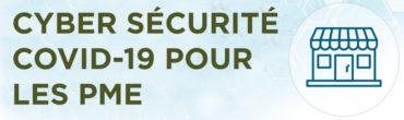 Conseils utiles aux petites et moyennes organisations pour se protéger contre les menaces informatiques pendant la COVID-19